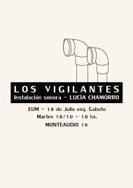 Instalación sonora - Los vigilantes - Lucía Chamorro + info: https://luciachamorroblog.files.wordpress.com/2017/06/los-vigilantes-lucia-chamorro1.pdf